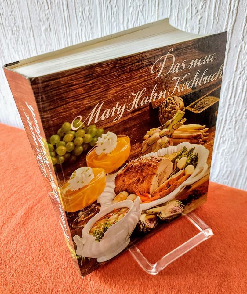 Hahn, Mary: Das neue Mary Hahn Kochbuch : mit über 1700 Rezepten u. 32 Farbtaf. [Ausgabe 1978 vom Original-Verlag] Erw., neubearb. Ausg.