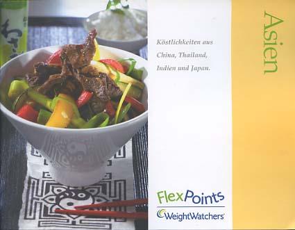 Weight Watchers: Asien. Köstlichkeiten aus China, Thailand, Indien und Japan [Flex-Points] 1. Aufl.