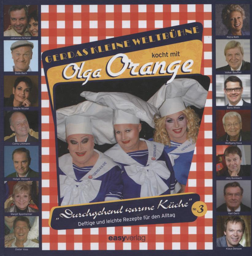 Durchgehend warme Küche; Teil: Nr. 3., Gerdas kleine Weltbühne kocht mit Olga Orange 1. Aufl.