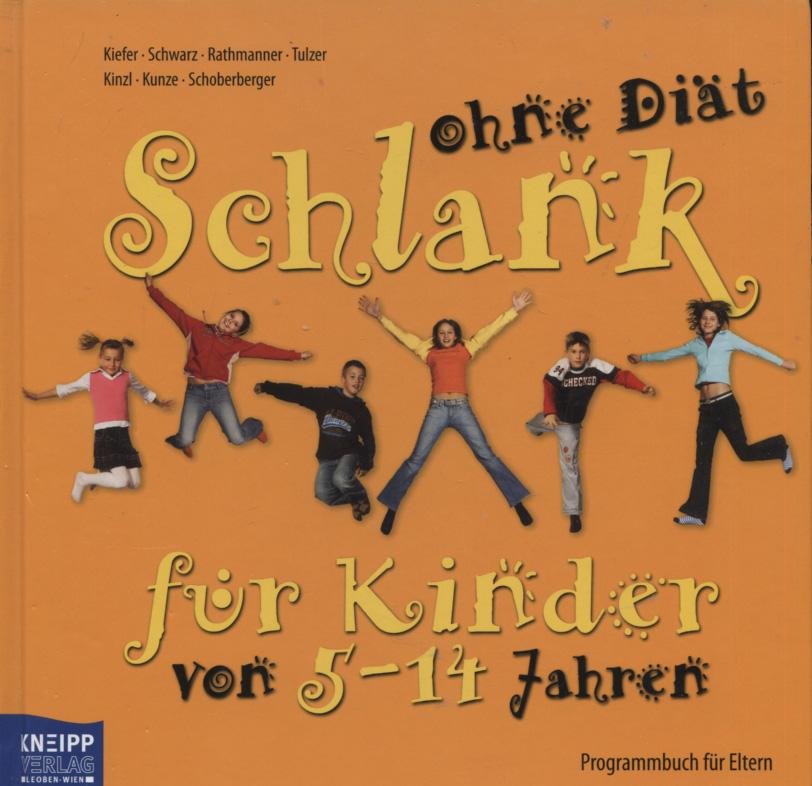Schlank ohne Diät für Kinder; Teil: Programmbuch für Eltern : von 5 - 14 Jahren 1. Aufl.