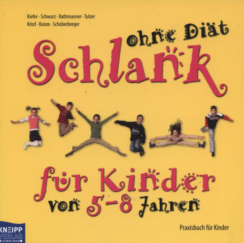 Schlank ohne Diät für Kinder; Teil: Praxisbuch für Kinder : von 5 - 8 Jahren 1. Aufl.