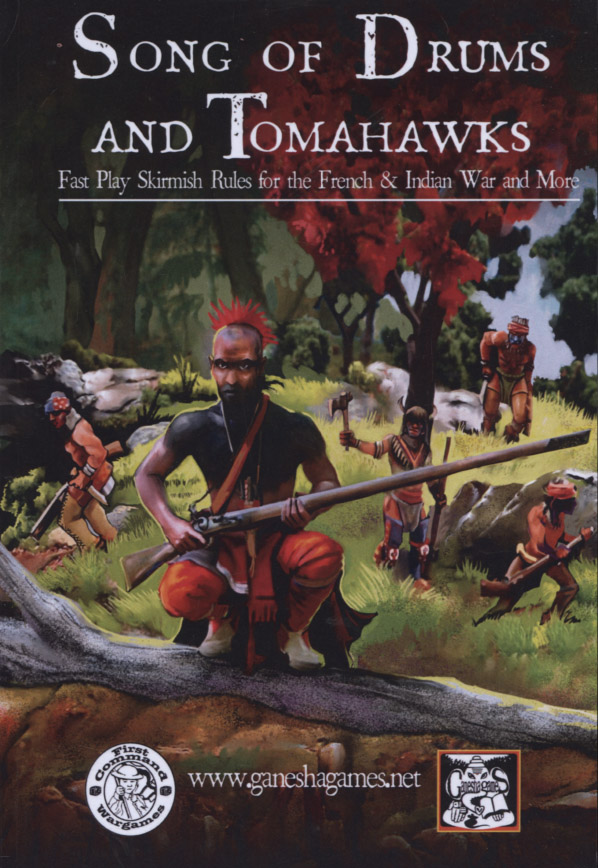Song of Drums and Tomahawks: Fast Play Skirmish Rules for the French & Indian War and More Auflage: first edition