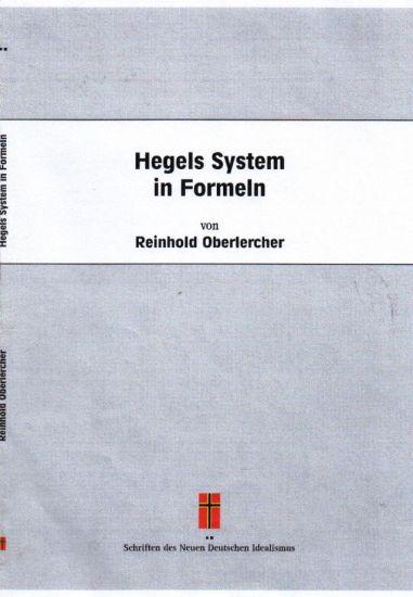 Hegels System in Formeln - Oberlercher, Reinhold