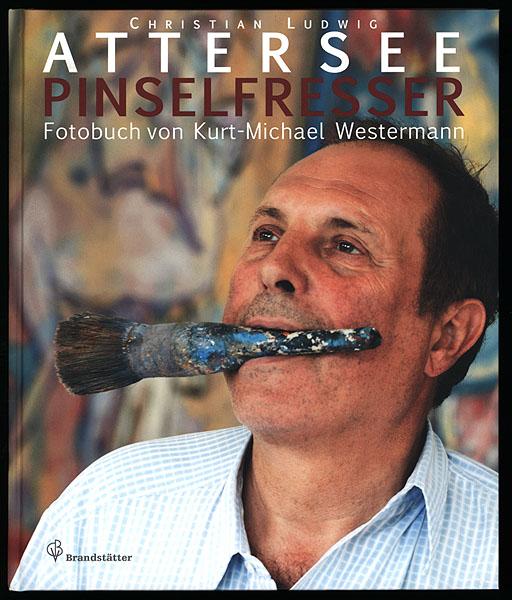 Pinselfresser. Tagebuch für einen Freund. - Attersee, Christian Ludwig - Westermann, Kurt-Michael