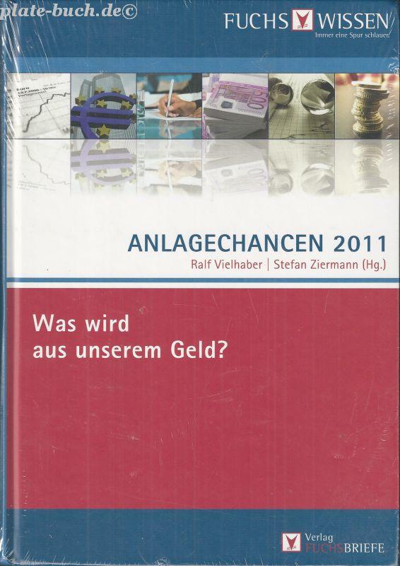 Anlagechancen 2011: Was wird aus unserem Geld?  Auflage. 2011 - Vielhaber, Ralf und Stefan Ziermann