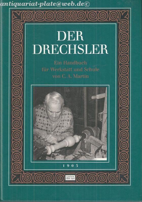 Der Drechsler. Ein Handbuch für Werkstatt und Schule. Reprint der 8. Auflage.