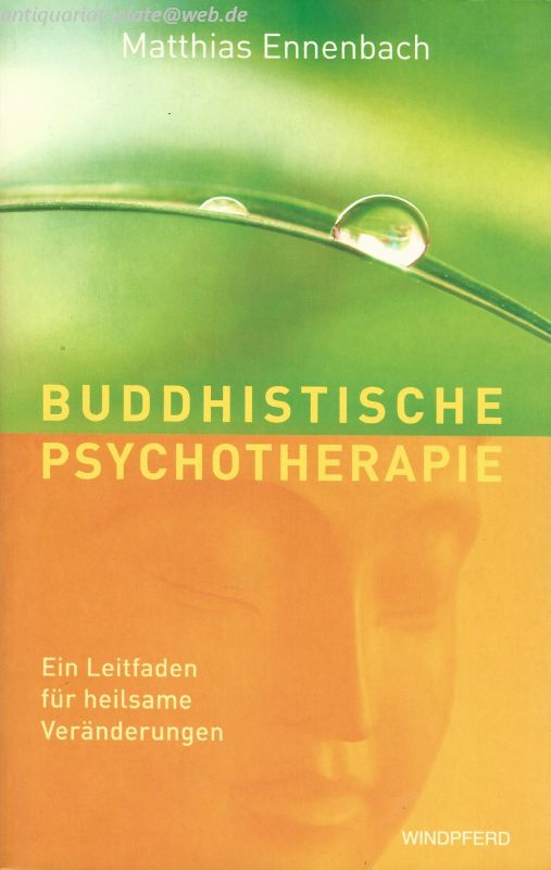 Buddhistische Psychotherapie. Ein Leitfaden für heilsame Veränderungen. - Ennenbach, Matthias