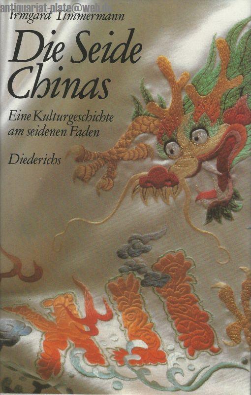 Die Seide Chinas. Eine Kulturgeschichte am seidenen Faden.