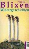 Neue Wintergeschichten. Nachw. von Eckart Klessmann, dtv ; 24056 : Manesse im dtv Orig.-Ausg. - Blixen, Tania