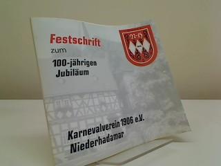 Festschrift zum 100-jährigen Jubiläum Karnevalverein 1906 e.V. Niederhadamar
