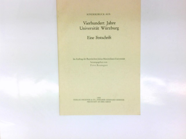 Sonderdruck aus Vierhundert Jahre Universität Würzburg Eine Festschrift Die Universität Würzburg im Umbruch ( 1918 - 20 )