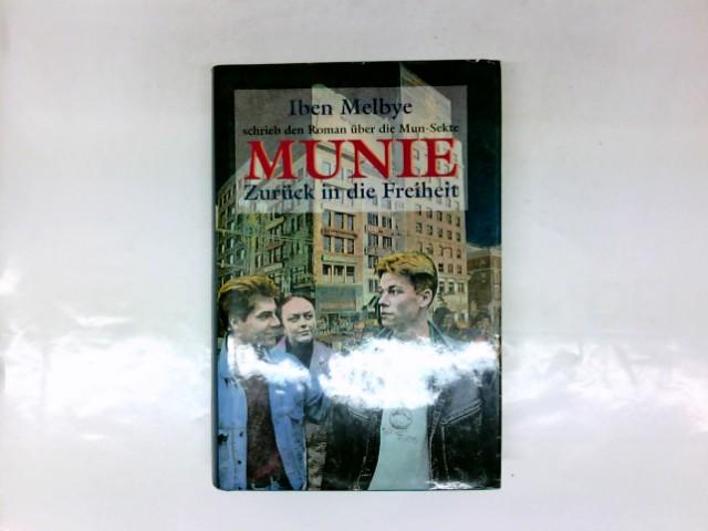 Munie : zurück in die Freiheit. Schrieb den Roman über die Mun-Sekte. [Übers. aus dem Dän.: Gabriele Haefs]