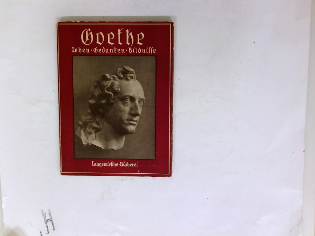 Goethe - Leben, Gedanken, Bildnisse,