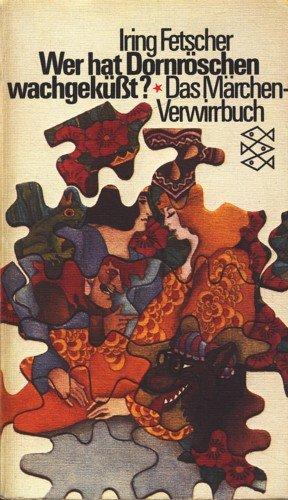Wer hat Dornröschen wachgeküsst? : Das Märchen-Verwirrbuch. Fischer-Taschenbücher ; 1446 Ungekürzte Ausg., 176. - 200. Tsd.