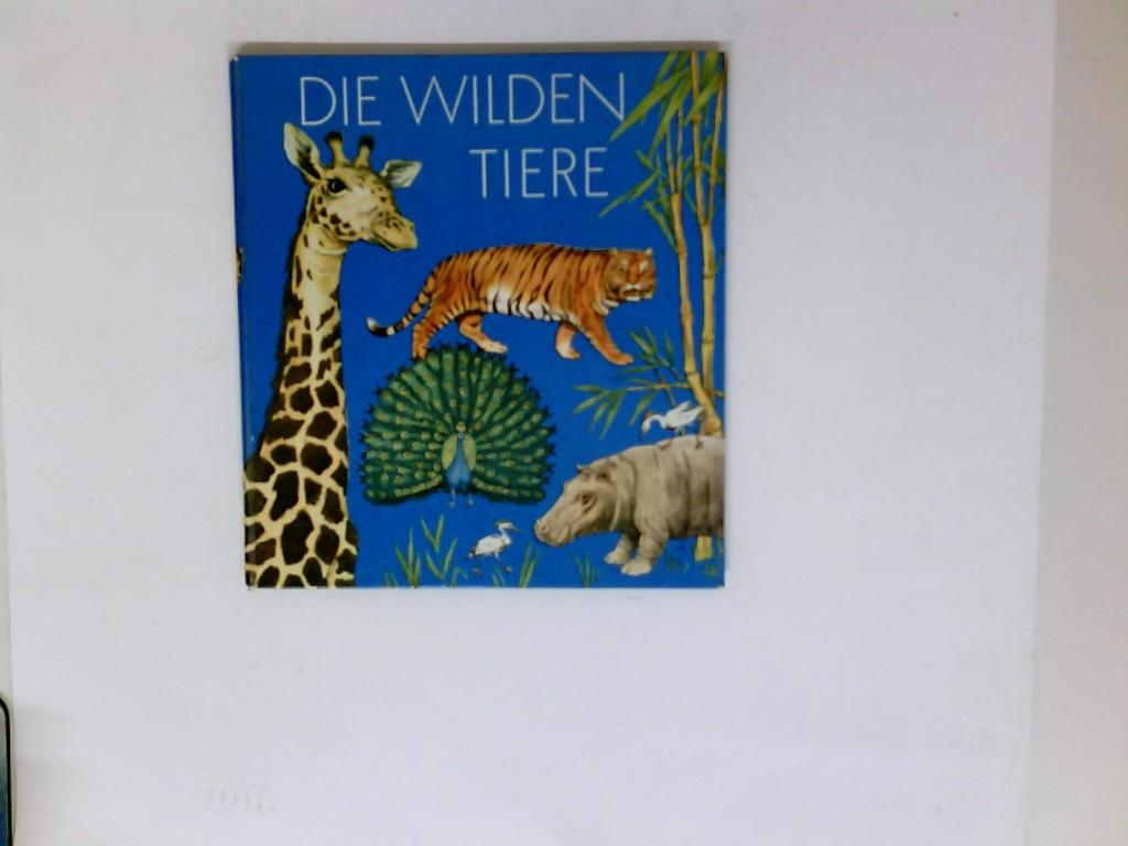 Die wilden Tiere. (Das große Bilderbuch der Tiere)