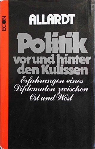 Politik vor und hinter den Kulissen : Erfahrungen eines Diplomaten zwischen Ost u. West. 1. Aufl.