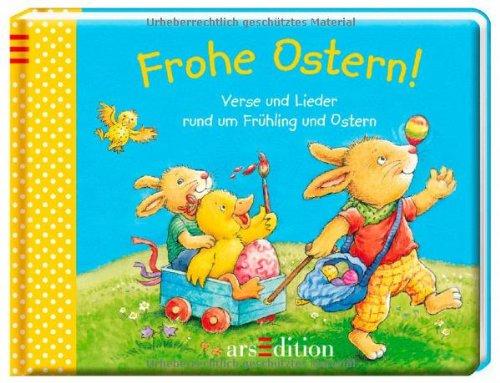 Frohe Ostern! : Verse und Lieder rund um Frühling und Ostern
