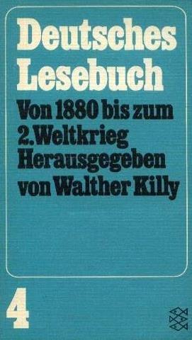 Deutsches Lesebuch; Teil: Bd. 4., Von 1880 bis zum 2. Weltkrieg. Fischer-Bücherei ; 994 206. - 212. Tsd.