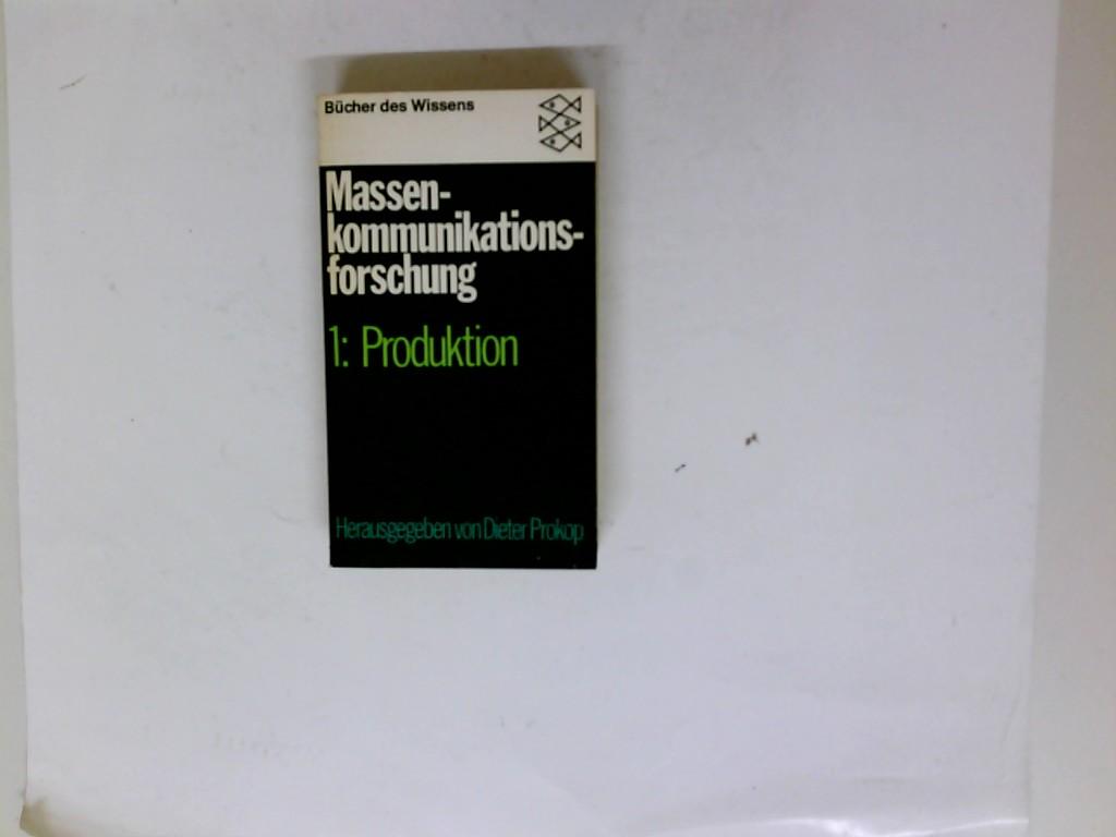 Massenkommunikationsforschung; Teil: 1., Produktion. [Die Beitr. von Graham Murdock u.a. wurden aus d. Amerikan. bzw. Engl. übers. von Christel Bussiek] / [Fischer-Taschenbücher] ; 6151 : Bücher des Wissens