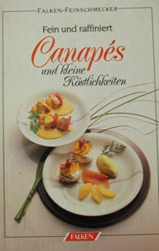 Canapés und kleine Köstlichkeiten : fein u. raffiniert. Falken-Feinschmecker
