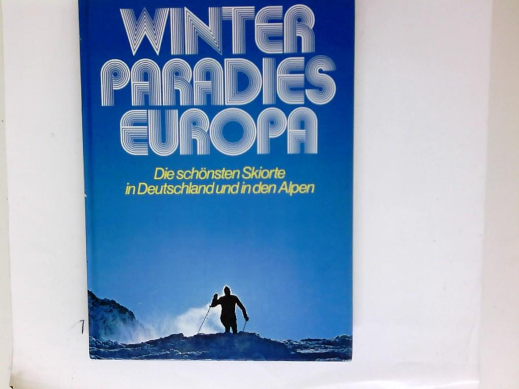 Winterparadies Europa Die schönsten Skiorte in Deutschland und in den Alpen
