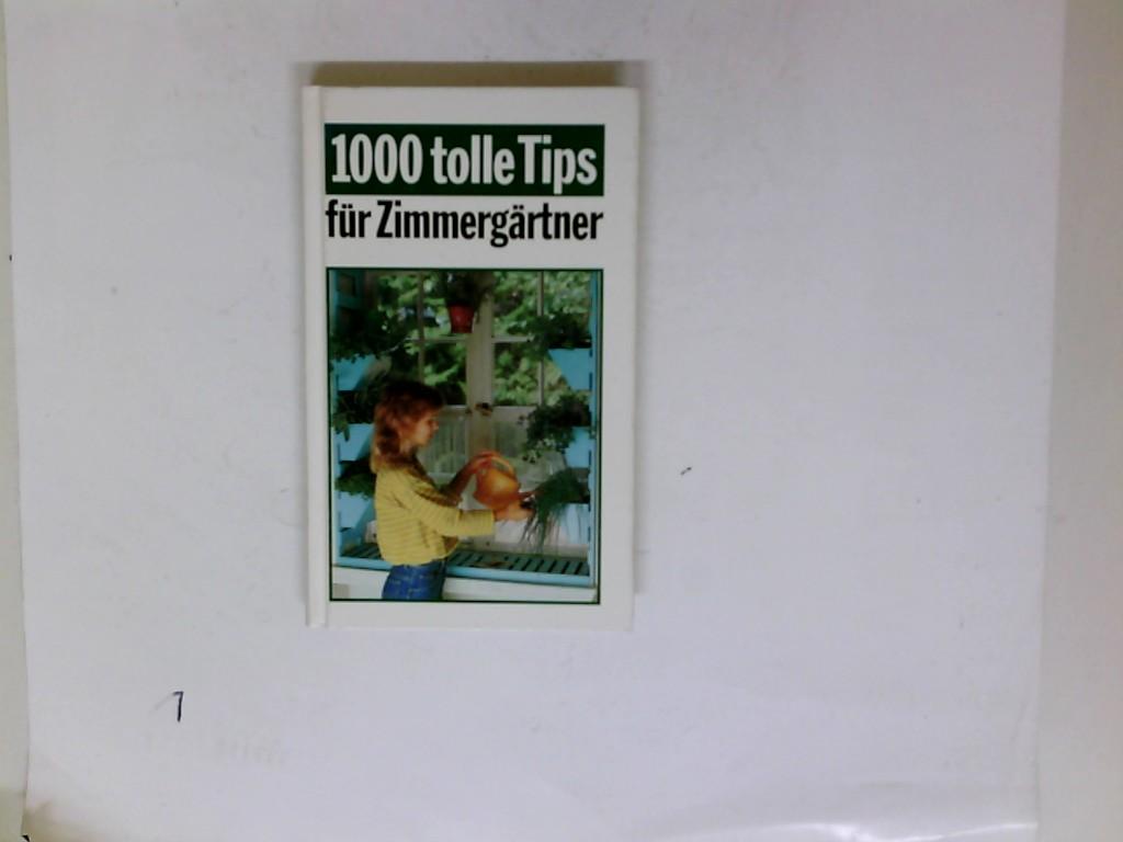 Tausend tolle Tips für Zimmergärtner