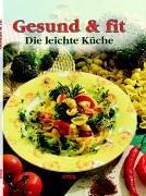 Gesund & fit : die leichte Küche
