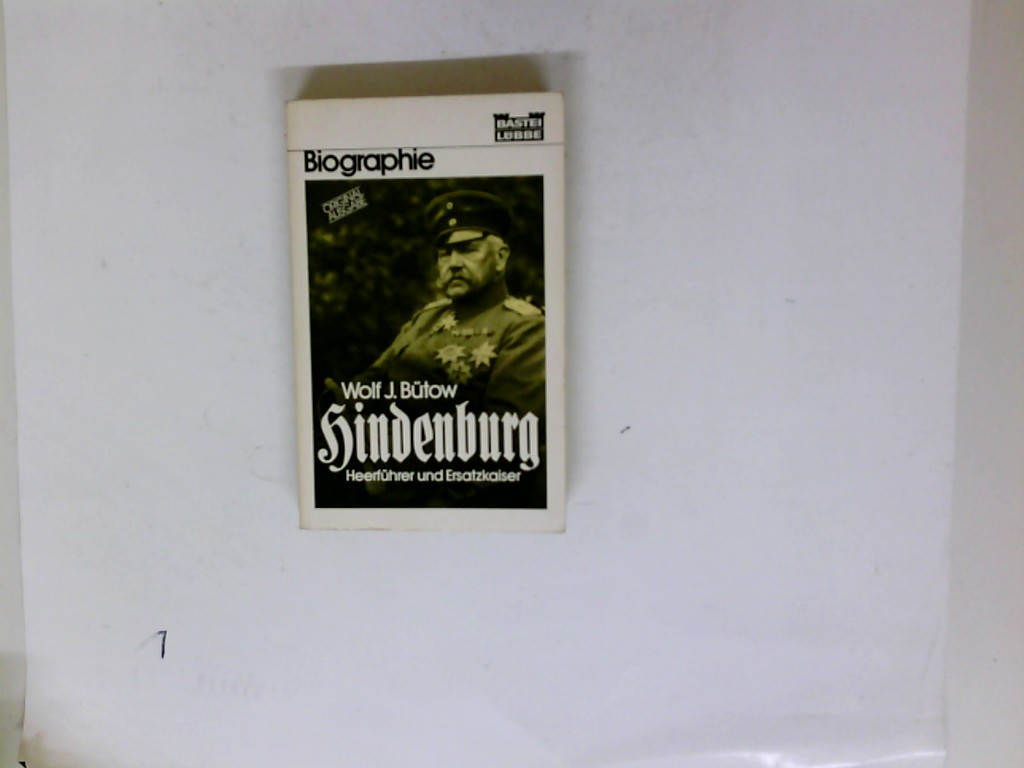 Bütow, Wolf J.: Hindenburg. Bastei-Lübbe-Taschenbuch ; 61078 : Biographie Orig.-Ausg.