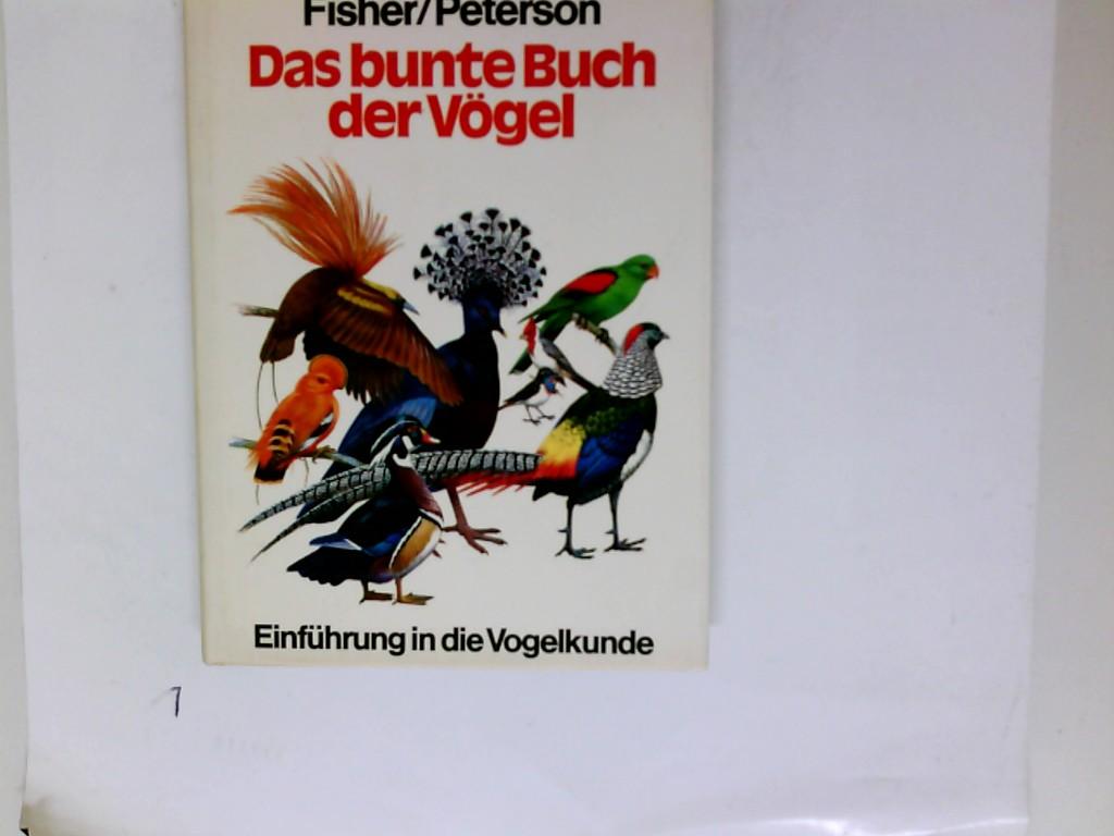 James Fisher: Das bunte Buch der Vögel - Einführung in die Vogelkunde