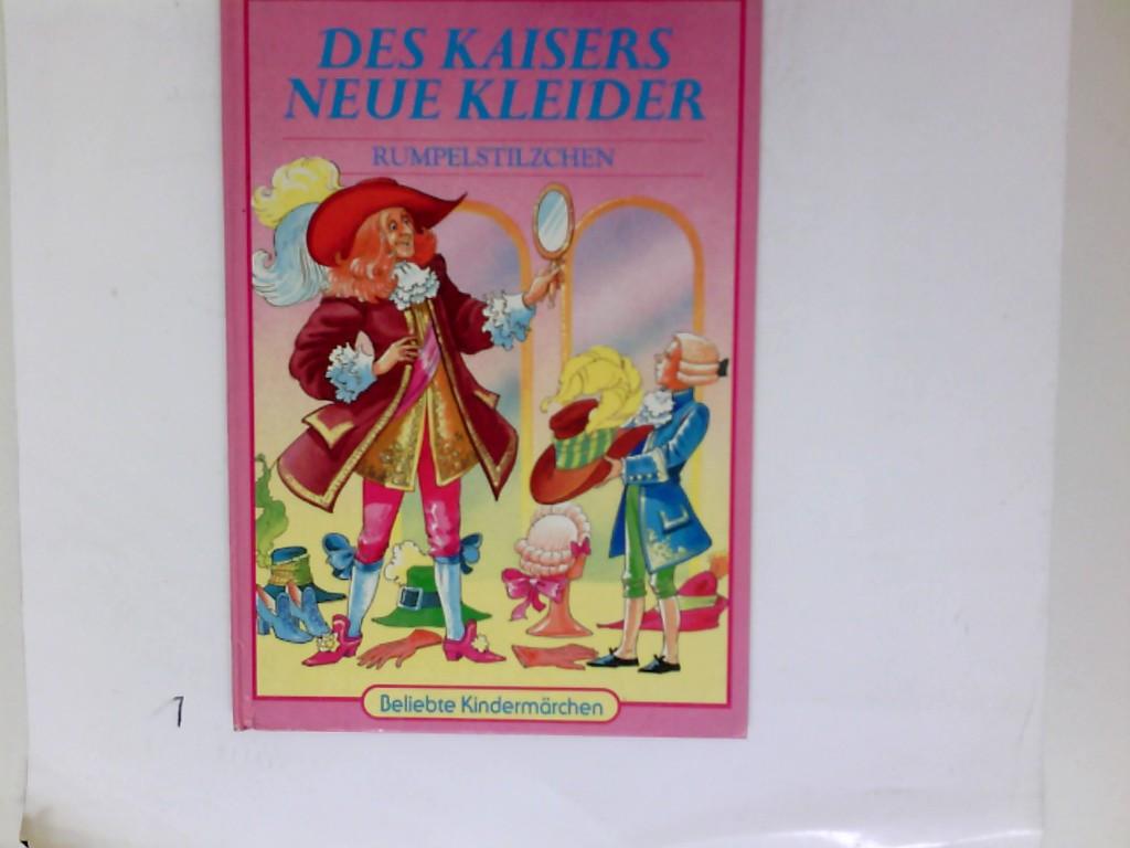Des Kaisers neue Kleider. Rumpelstilzchen [übers. aus dem Engl. von Wiebke Diederichs] / Beliebte Kindermärchen