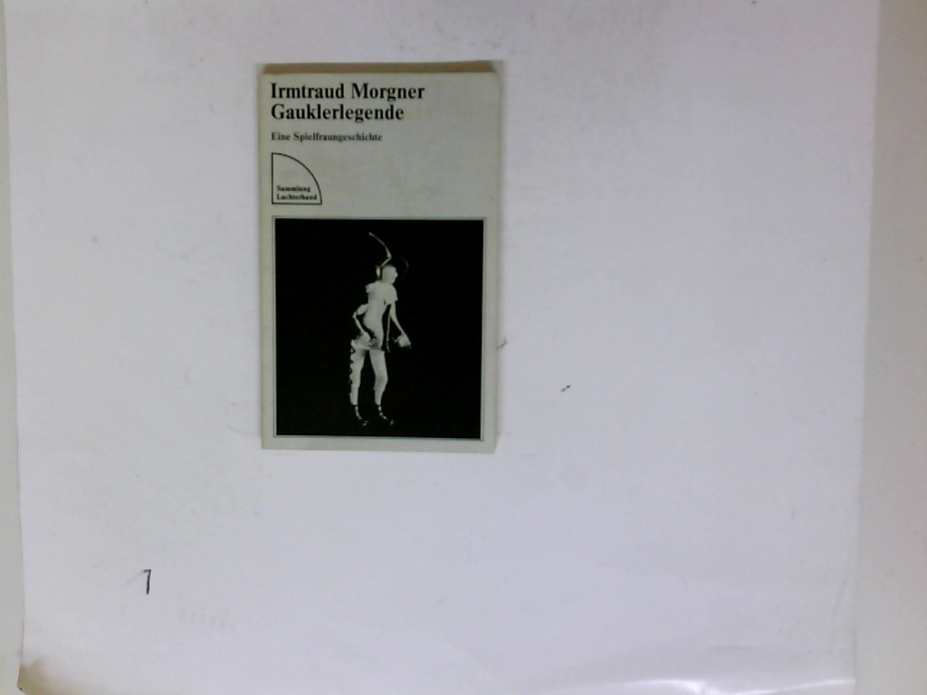 Gauklerlegende : eine Spielfraungeschichte. Sammlung Luchterhand ; 414