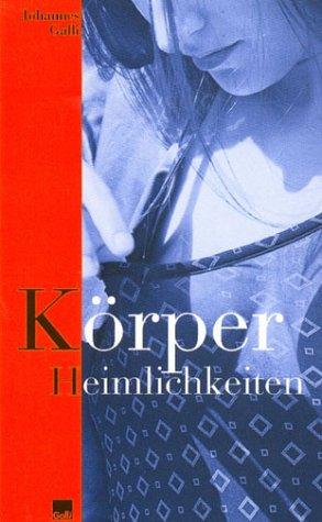 Körperheimlichkeiten. 1. Aufl.