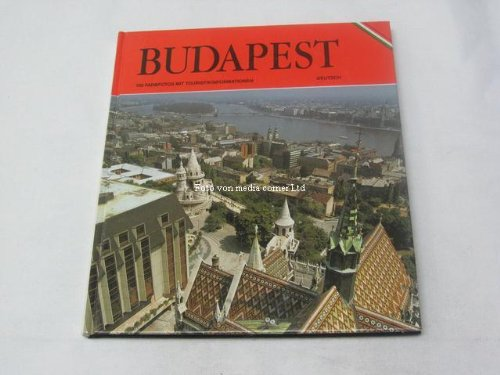Budapest. 150 Farbfotos mit Touristikinformationen