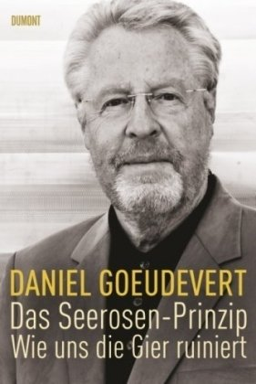Das Seerosen-Prinzip : wie uns die Gier ruiniert. 1. Aufl.