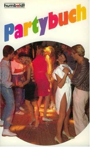 Spass am Feste feiern : das Super Spiel- und Partybuch. Ill. von Michael Schober