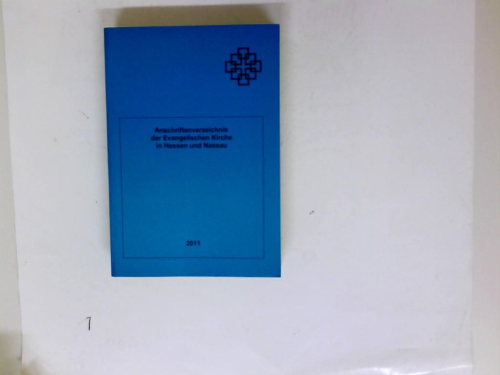 Anschriftenverzeichnis der Evangelischen Kirche in Hessen und Nassau Stand Juni 2001.