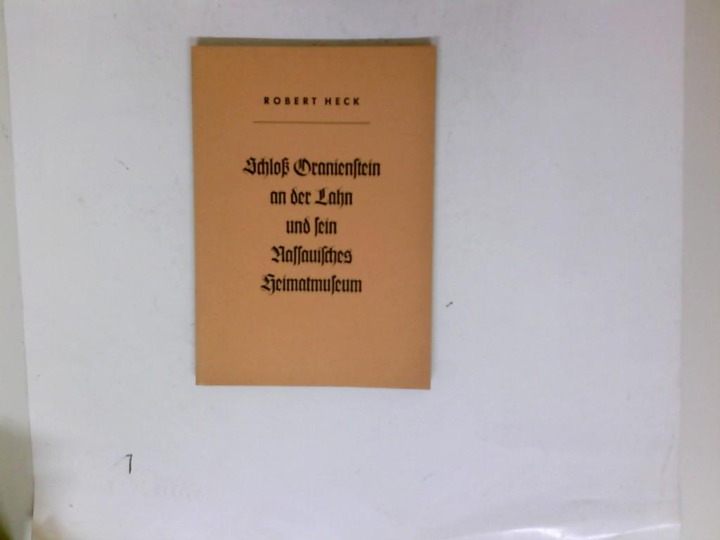 Schloß Oranienstein an der Lahn und sein Nassauisches Heimatmuseum