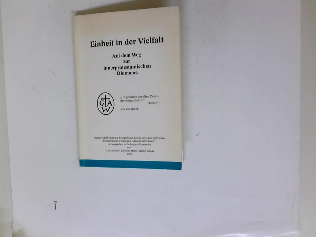 Christ, Hans Joachim/Micha-Steffen Stracke (Hrsg.).: Einheit in der Vielfalt. Auf dem Weg zur innerprotestantischen Ökumene.a