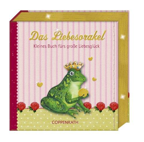 Das Liebesorakel : kleines Buch fürs große Liebesglück. [Ill.:. Textausw.: Katharina Thole]