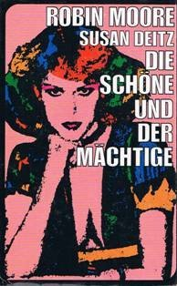 Die Schöne und der Mächtige : Roman. ; Susan Deitz. [Übertr. aus d. Amerikan. von Brigitte Straub] [1. - 5. Tsd.]
