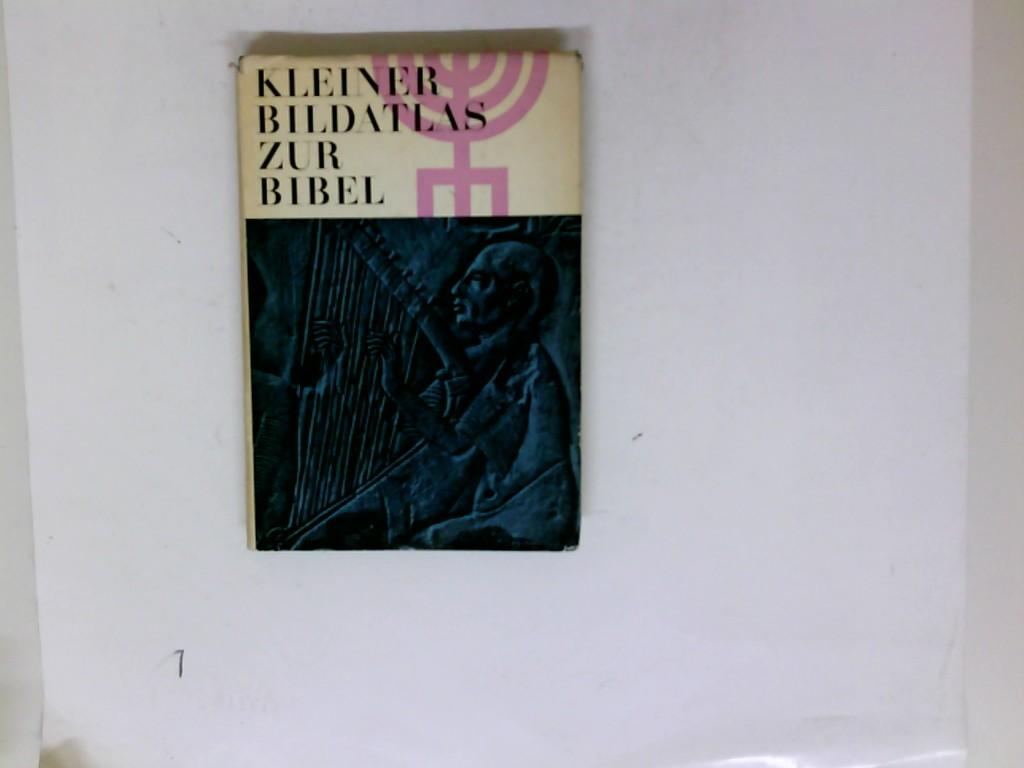 Kleiner Bildatlas zur Bibel. Mit zahlr. s. w Abb. u. farb. Karten.