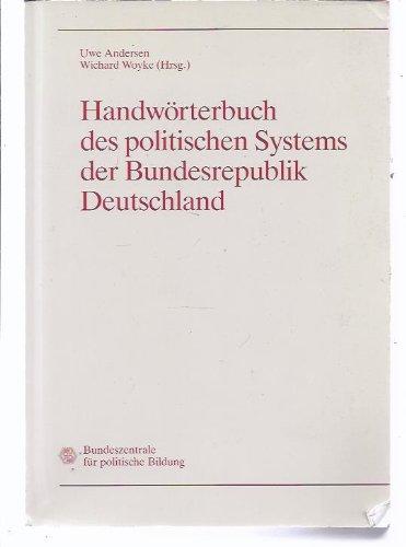 Uwe, Andersen und Woyke Wichard: Handwörterbuch des politischen Systems der Bundesrepublik Deutschland