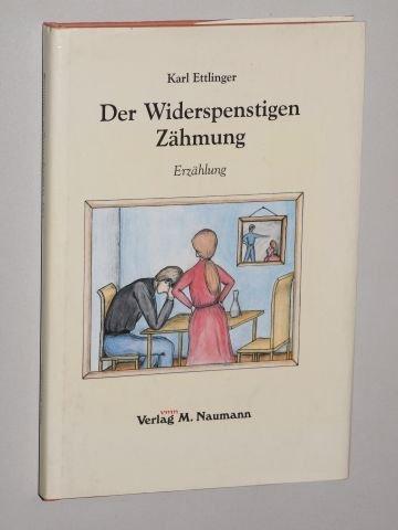 Ettlinger-Lesebuch; Teil: 4., Der Widerspenstigen Zähmung : Erzählung 1. Aufl.