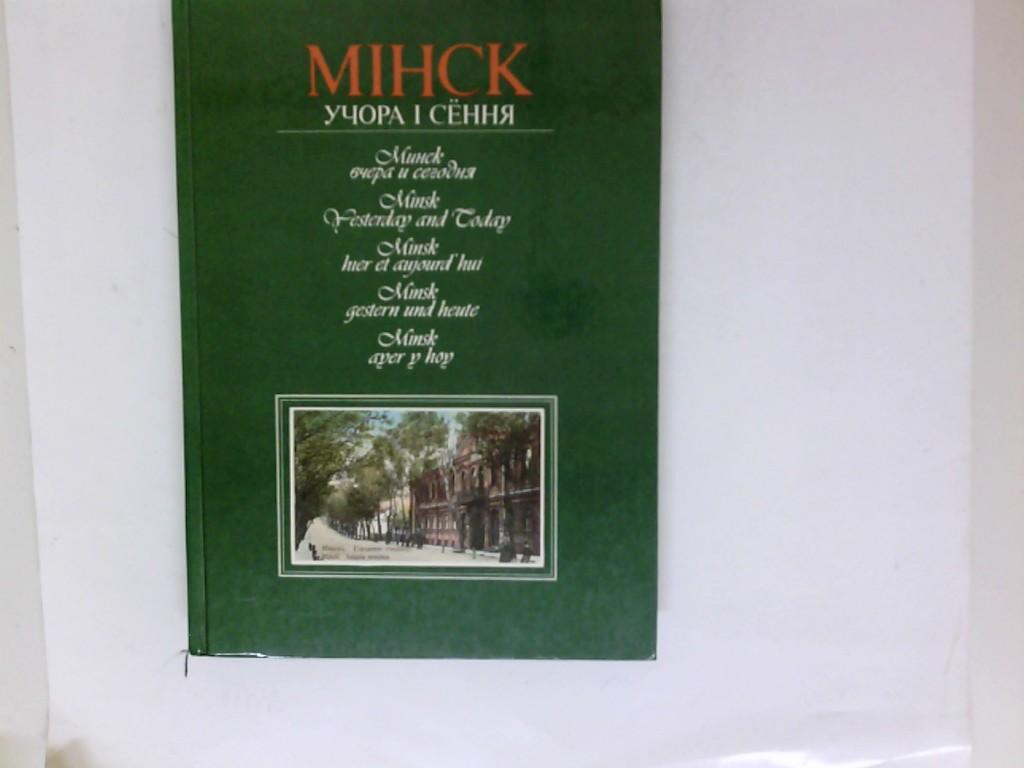 Minsk – Gestern und Heute.,.Minsk, Yesterday and today., Minsk, Hier et aujourd hui., Minks 1988.
