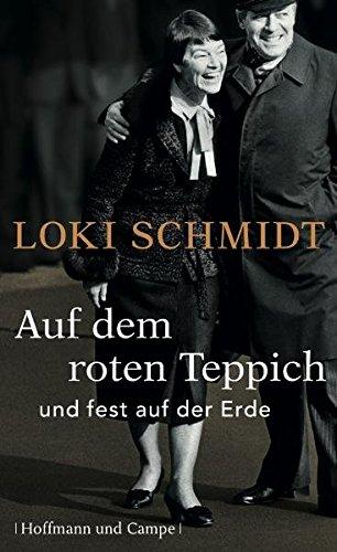 Auf dem roten Teppich und fest auf der Erde. Loki Schmidt. Im Gespräch mit Dieter Buhl 1. Aufl.