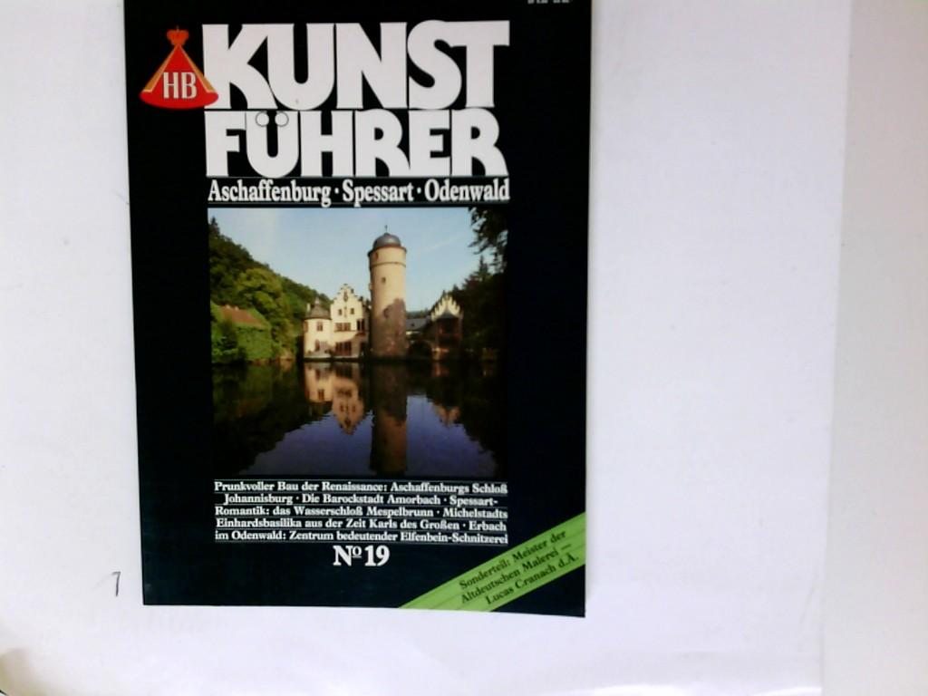 Aschaffenburg, Spessart, Odenwald : Sonderteil: Meister der altdeutschen Malerei - Lucas Cranach d.Ä. HB-Kunstführer ; No. 19