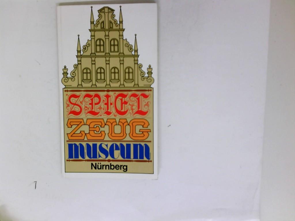 Das Spielzeugmuseum der Stadt Nürnberg. Mit einem Geleitwort von Hermann Glaser 5. Aufage
