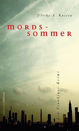 Mordssommer : Kriminalroman. Ulrike A. Kucera