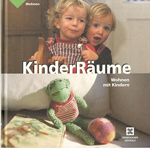 KinderRäume : Wohntips für Eltern. [Text: Jutta Velte. Hrsg.: Verbraucherzentrale Nordrhein-Westfalen e.V. ...] / Wohnen 1. Aufl.