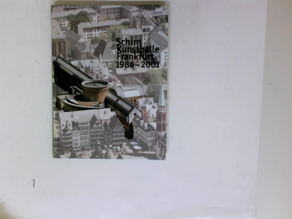 15 Jahre, years, Schirn Kunsthalle Frankfurt 1986 - 2001. hrsg. vom Verein der Freunde der Schirn-Kunsthalle e.V. Red.: Tina Rosenfeld